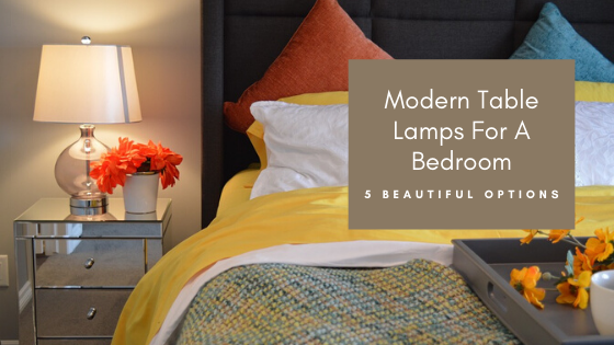 Modern Table Lamps For A Bedroom