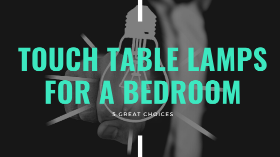Touch Table Lamps For A Bedroom