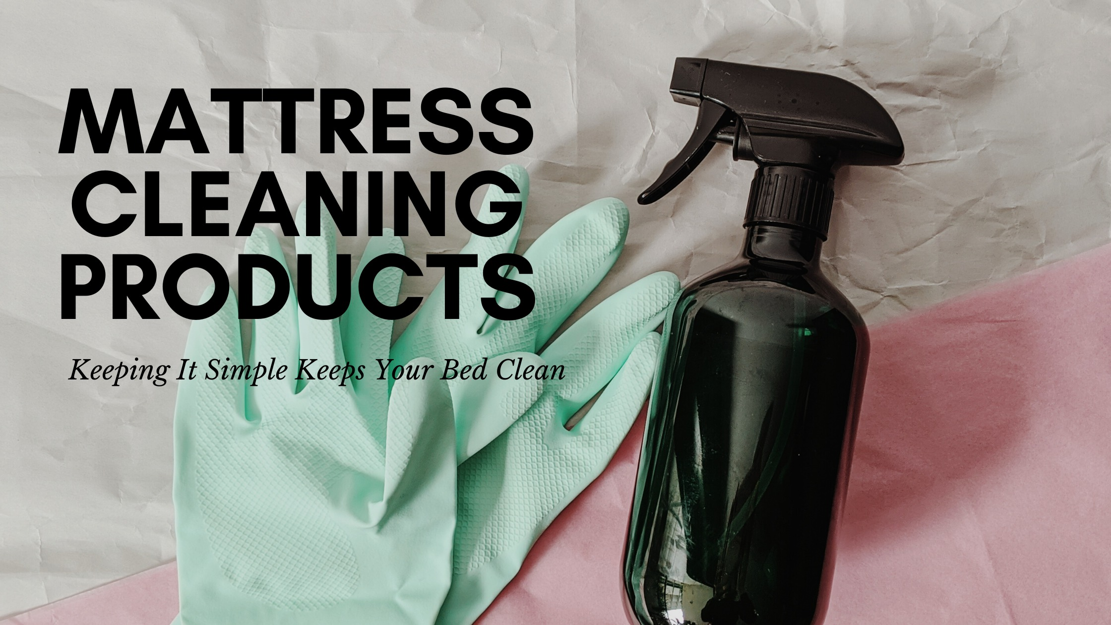 Mattress Cleaning Products