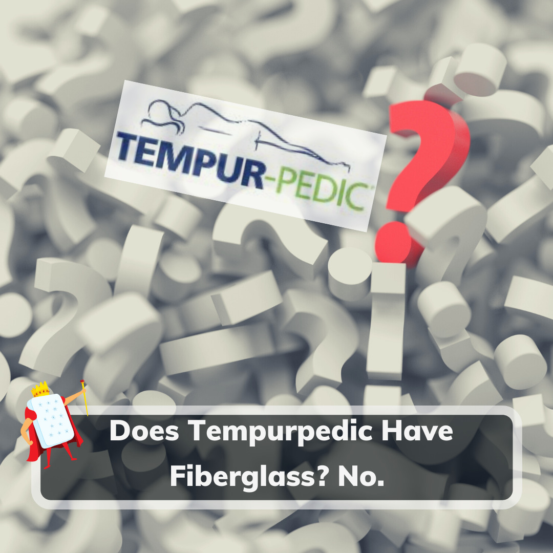 Does Tempurpedic Have Fiberglass - Featured Image