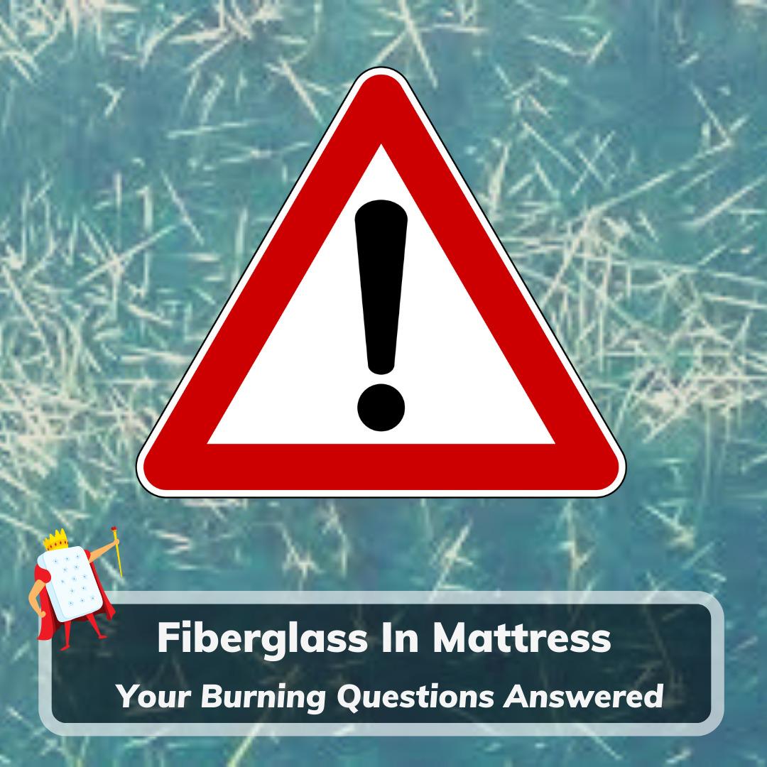 Fiberglass In Mattress- Feature Image