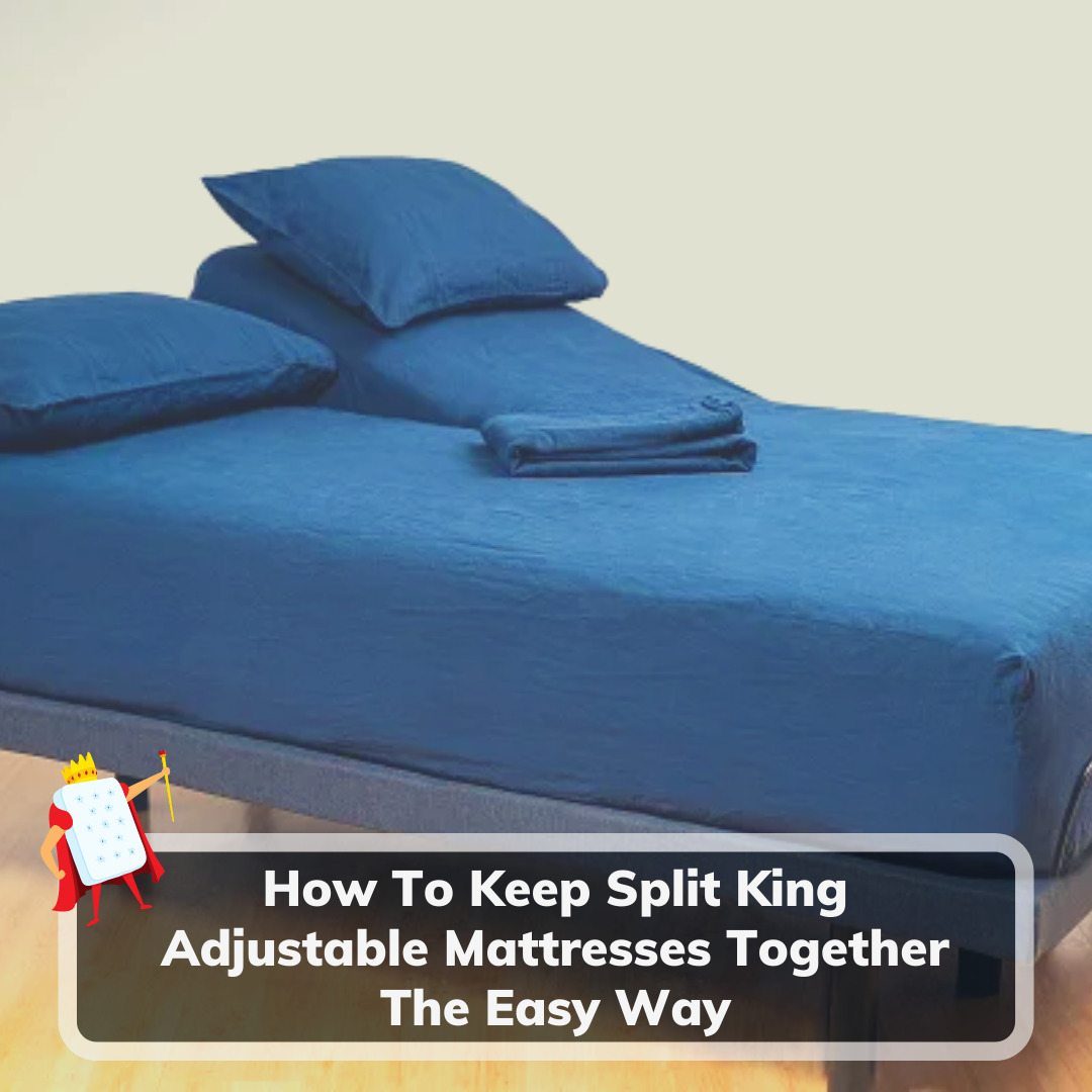 How To Keep Split King Adjustable Mattresses Together - Feature Image